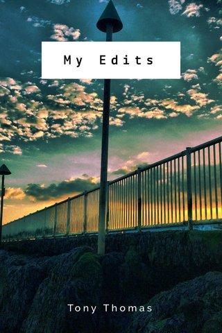 My Edits Tony Thomas