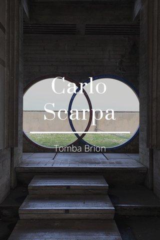 Carlo Scarpa Tomba Brion