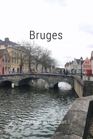 Bruges Step back in time, part 1