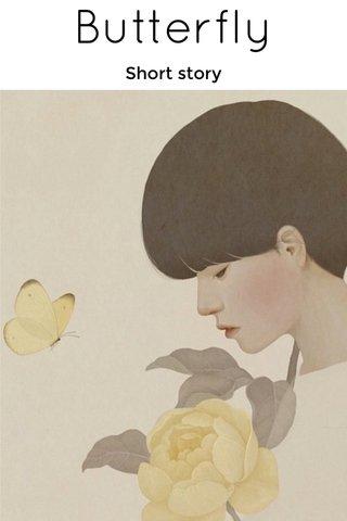 Butterfly Short story
