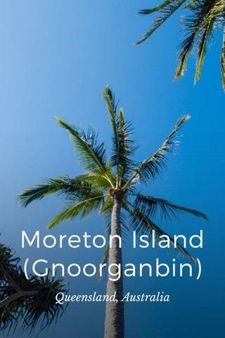 Moreton Island (Gnoorganbin) Queensland, Australia