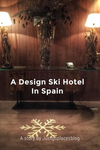 A Design Ski Hotel In Spain A story by Justgoplacesblog