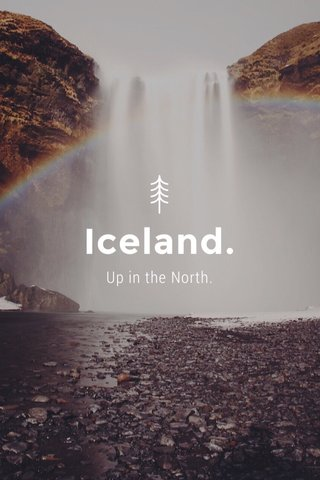 Iceland. Up in the North.