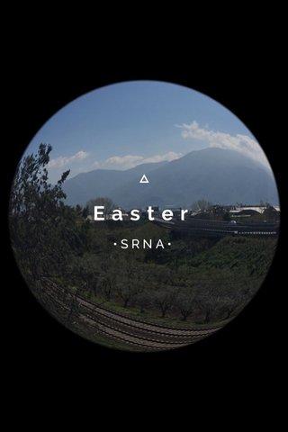 Easter •SRNA•