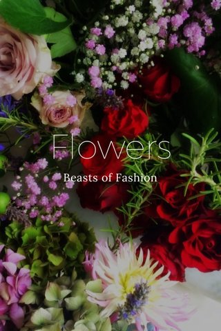 Flowers Beasts of Fashion