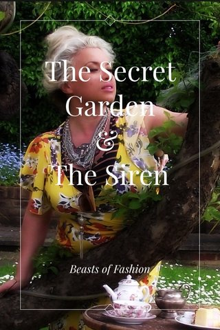 The Secret Garden & The Siren Beasts of Fashion