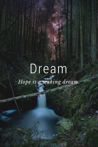 Dream Hope is a waking dream.