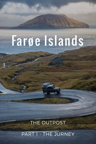 Farøe Islands THE OUTPOST PART 1 - THE JURNEY