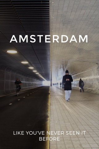 AMSTERDAM LIKE YOU'VE NEVER SEEN IT BEFORE