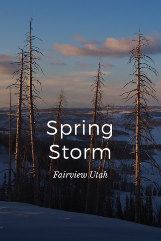 Spring Storm Fairview Utah