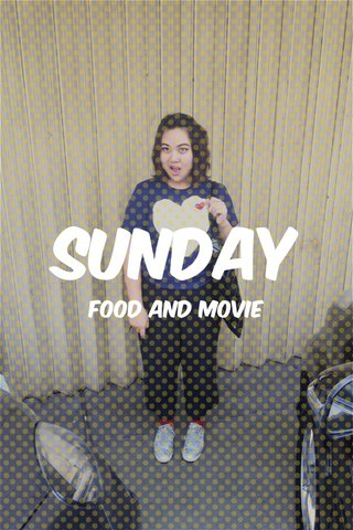 Sunday Food and movie