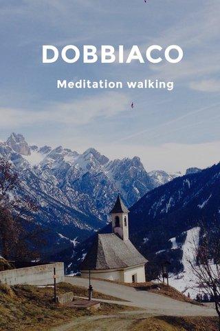 DOBBIACO Meditation walking