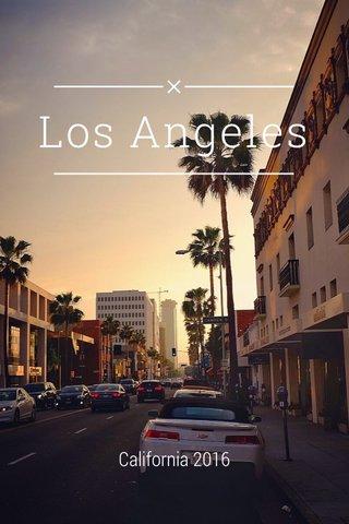 Los Angeles California 2016