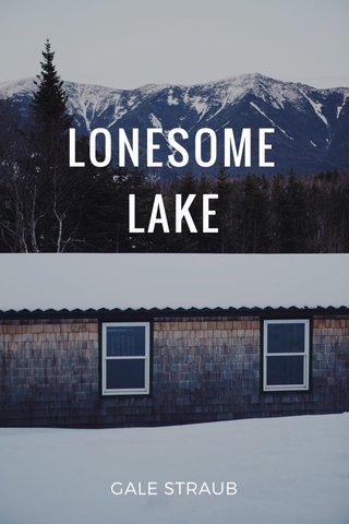 LONESOME LAKE GALE STRAUB