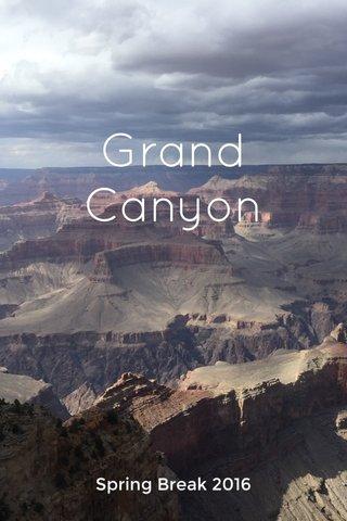 Grand Canyon Spring Break 2016