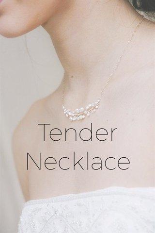 Tender Necklace