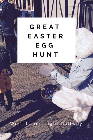 GREAT EASTER EGG HUNT West Lancs Light Railway
