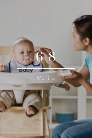 6-8 Months