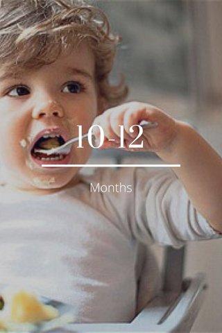 10-12 Months