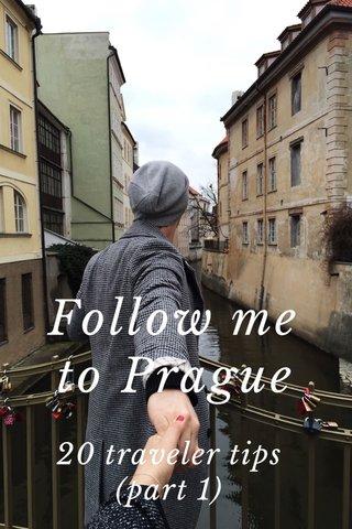 Follow me to Prague 20 traveler tips (part 1)