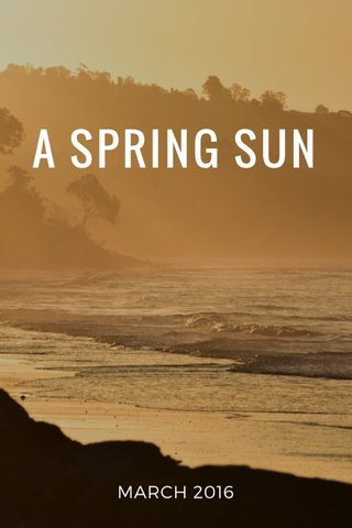 A SPRING SUN MARCH 2016