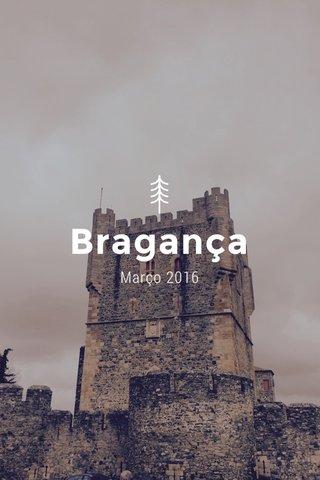 Bragança Março 2016