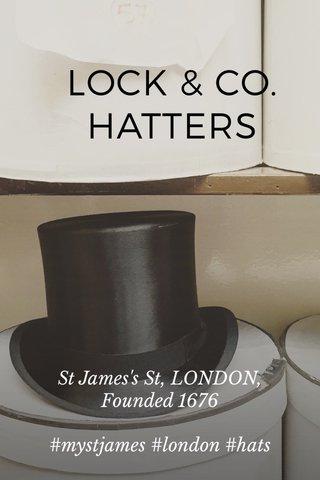 LOCK & CO. HATTERS St James's St, LONDON, Founded 1676 #mystjames #london #hats