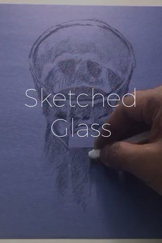 Sketched Glass