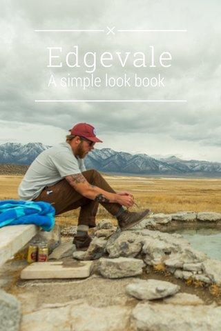 Edgevale A simple look book