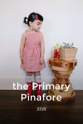 the Primary Pinafore SS16