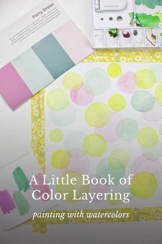 A Little Book of Color Layering painting with watercolors