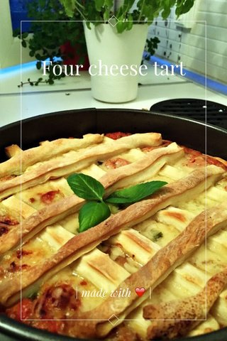 Four cheese tart | made with ❤️ |