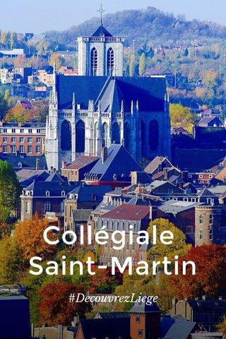 Collégiale Saint-Martin #DecouvrezLiege