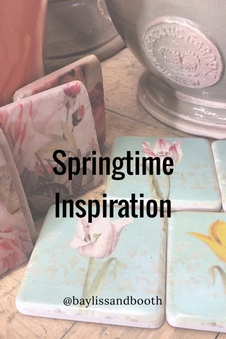 Springtime Inspiration @baylissandbooth