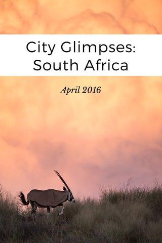 City Glimpses: South Africa April 2016