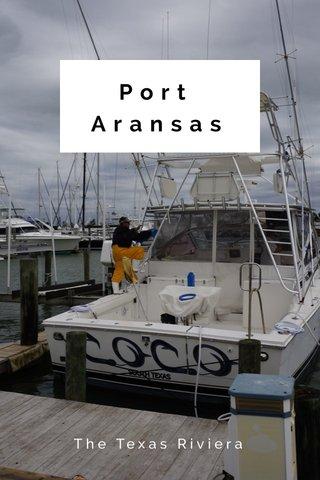 Port Aransas The Texas Riviera
