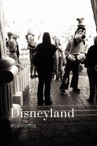 Disneyland #california