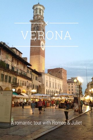VERONA A romantic tour with Romeo & Juliet