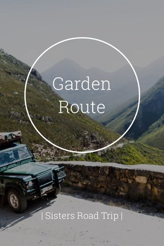 Garden Route | Sisters Road Trip |