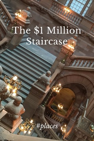 The $1 Million Staircase #places