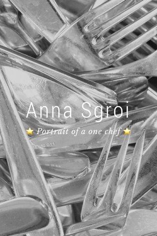 Anna Sgroi ⭐️ Portrait of a one chef ⭐️