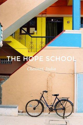 THE HOPE SCHOOL Chennai, India