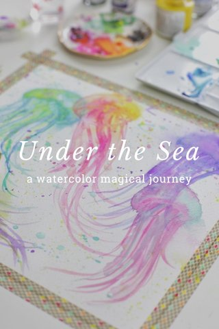 Under the Sea a watercolor magical journey