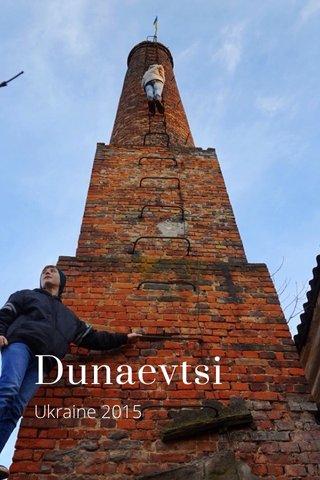 Dunaevtsi Ukraine 2015