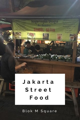 Jakarta Street Food Blok M Square