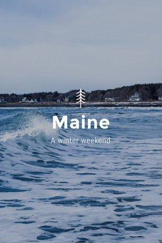 Maine A winter weekend