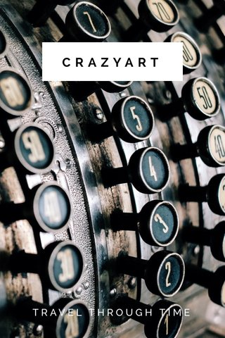CRAZYART TRAVEL THROUGH TIME