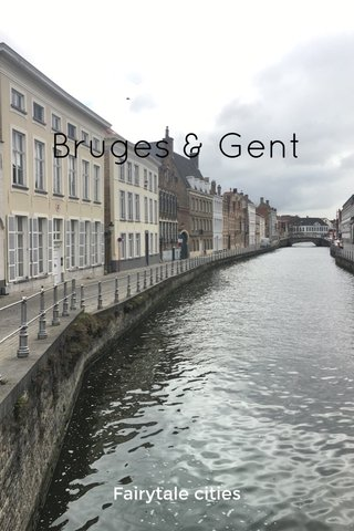 Bruges & Gent Fairytale cities
