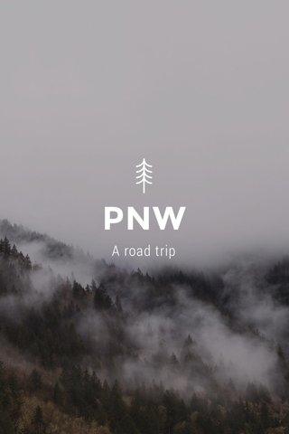 PNW A road trip