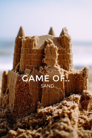GAME OF.. SAND